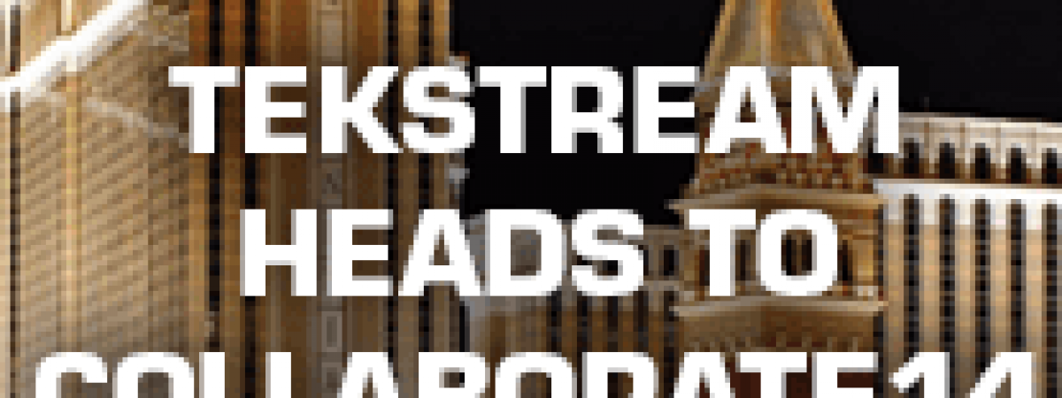 TekStream Heads to Collaborate 14!